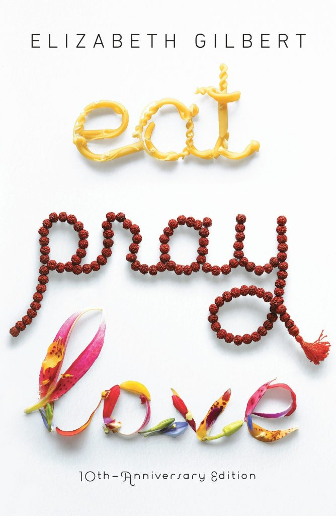 One of the great reads for quarantine during coronavirus: Eat, Pray, Love by Elizabeth Gilbert