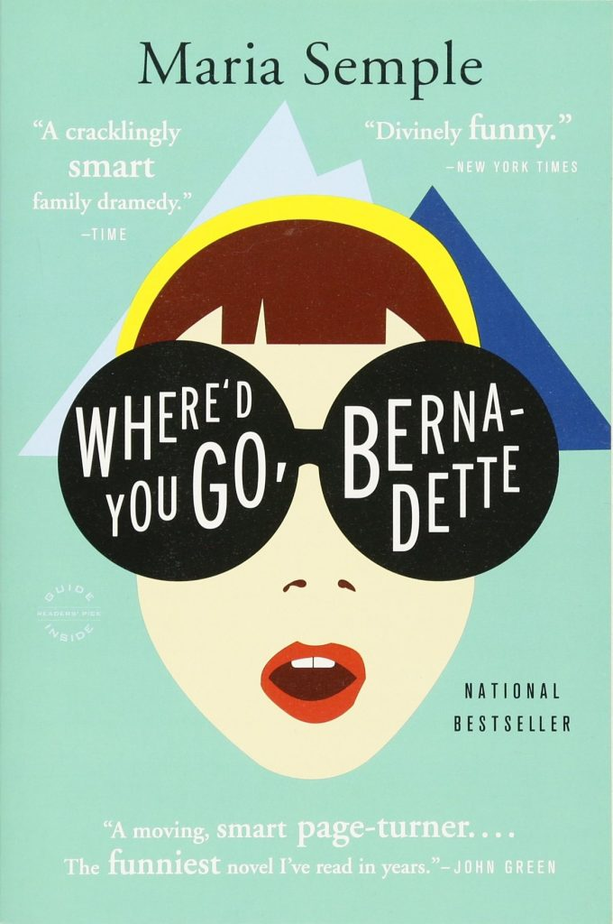One of the great reads for quarantine during coronavirus: Where'd You Go, Bernadette by Maria Semple