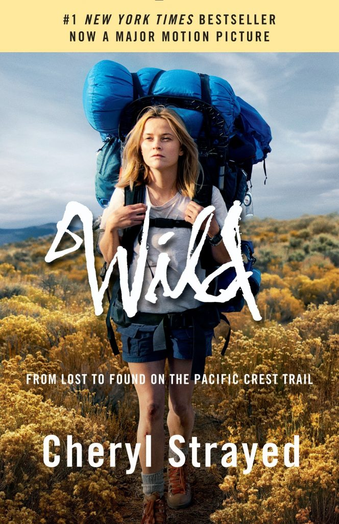 One of the great reads for quarantine during coronavirus: Wild: From Lost to Found on the Pacific Crest Trail by Cheryl Strayed.